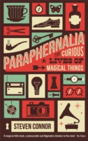 Paraphernalia : The Curious Lives of Magical Things -- Paperback