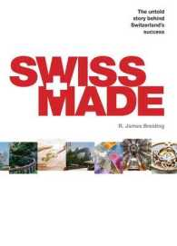 Swiss Made : The Untold Story Behind Switzerland's Success