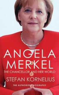 Angela Merkel : The Authorized Biography