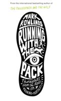 Running with the Pack : Thoughts from the Road on Meaning and Mortality -- Paperback