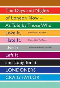Londoners : The Days and Nights of London Now - as Told by Those Who Love it, Hate it, Live -- Paperback