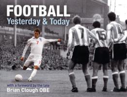 Football Yesterday and Today -- Hardback