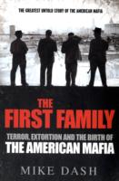 First Family : Terror, Extortion and the Birth of the American Mafia -- Paperback