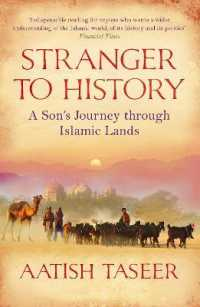 Stranger to History : A Son's Journey through Islamic Lands -- Paperback