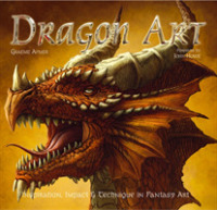 Dragon Art : Inspiration, Impact and Technique in Fantasy Art -- Hardback (New ed)