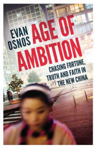 Age of Ambition : Chasing Fortune, Truth and Faith in the New China -- Paperback (English Language Edition)