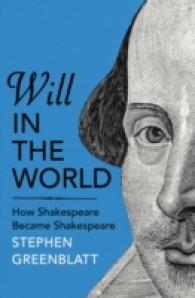 Will in the World : How Shakespeare Became Shakespeare -- Paperback