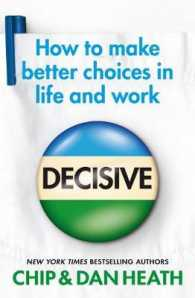 Decisive : How to Make Better Choices in Life and Work -- Paperback