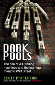 Dark Pools : The Rise of A.I. Trading Machines and the Looming Threat to Wall Street -- Paperback