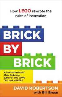 Brick by Brick : How Lego Rewrote the Rules of Innovation and Conquered the Global Toy Industry -- Paperback