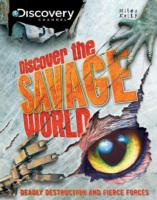 Discover the Savage World (Discovery Channel) -- Hardback