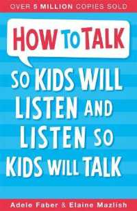 How to Talk to Kids So Kids Will Listen and Listen So Kids Will Talk -- Paperback