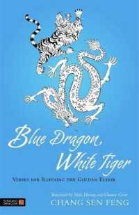 Blue Dragon, White Tiger : Verses for Refining the Golden Elixir