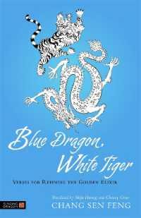 Blue Dragon, White Tiger : Verses for Refining the Golden Elixir