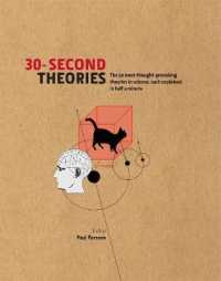 30-second Theories : The 50 Most Thought-provoking Theories in Science (30-second) -- Hardback