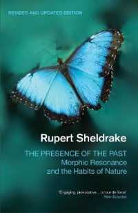 Presence of the Past : Morphic Resonance and the Habits of Nature -- Paperback