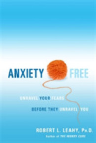 Anxiety Free : Unravel Your Fears before They Unravel You -- Paperback