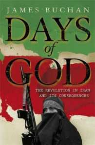 Days of God : The Revolution in Iran and Its Consequences -- Paperback