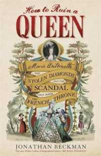 How to Ruin a Queen : Marie Antoinette, the Stolen Diamonds and the Scandal That Shook the French Thro -- Hardback