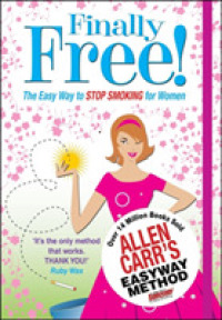 Allen Carr's Finally Free! : The Easy Way to Stop Smoking for Women -- Paperback