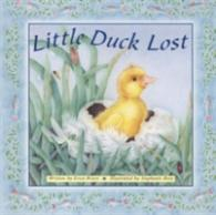 Little Duck Lost -- Board book