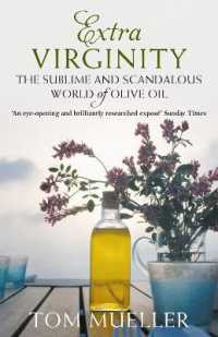 Extra Virginity : The Sublime and Scandalous World of Olive Oil -- Paperback