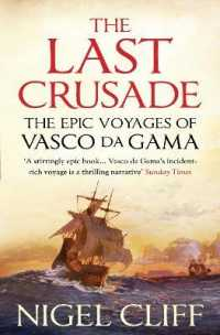 Last Crusade : The Epic Voyages of Vasco Da Gama -- Paperback