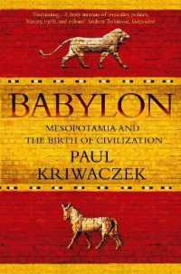 Babylon : Mesopotamia and the Birth of Civilization -- Paperback