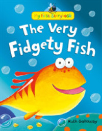 Very Fidgety Fish (My First Storybook) -- Hardback