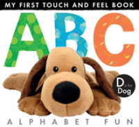 My First Touch and Feel Book: Abc Alphabet Fun (My First Touch and Feel) -- Novelty book