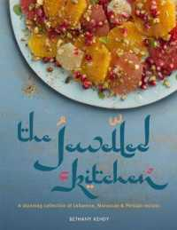 Jewelled Kitchen : A Stunning Collection of Lebanese, Moroccan and Persian Recipes -- Hardback