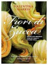 Fiori Di Zucca : Recipes and Memories from My Family's Kitchen Table -- Hardback