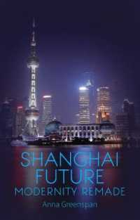 Shanghai Future : Modernity Remade -- Paperback