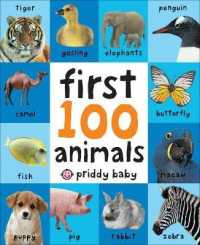 First 100 Animals (First 100 Soft to Touch Board Books) -- Board book