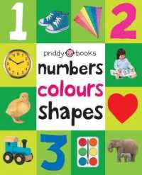 Numbers, Colours, Shapes (First 100 Soft to Touch Board Books) -- Board book