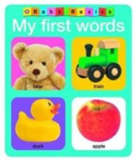 My First Words (Baby Basics) -- Board book