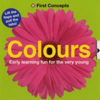 Colours (First concepts) -- Board book