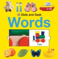 Words (Slide and Seek) -- Board book