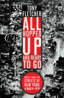 All Hopped Up and Ready to Go : Music from the Streets of New York 1927 - 1977 -- Paperback