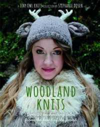 Woodland Knits : Over 20 Enchanting Tales from the Heart of the Forest -- Paperback