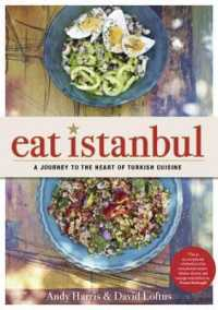 Eat Istanbul : A Journey to the Heart of Turkish Cuisine -- Hardback