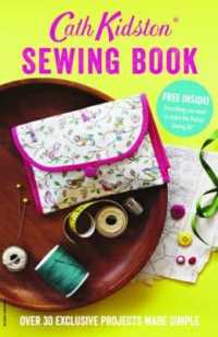 Cath Kidston Sewing Book : Over 30 Exclusively Designed Projects Made Simple -- Paperback