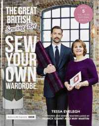 Great British Sewing Bee : Sew Your Own Wardrobe -- Hardback