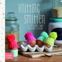 Knitting Smitten : 20 Fresh and Funky Hand-knit Designs (Simple Makes) -- Paperback