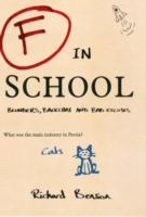 F in School : Blunders, Backchat and Bad Excuses -- Paperback