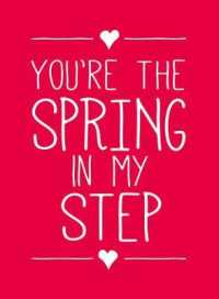 You're the Spring in My Step -- Hardback