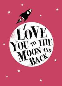 I Love You to the Moon and Back -- Hardback