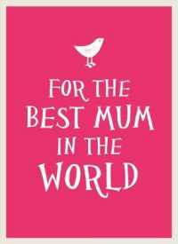 For the Best Mum in the World -- Hardback