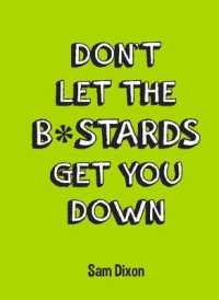 Don't Let the B*stards Get You Down -- Hardback