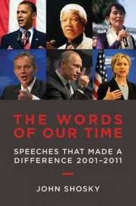 The Words of Our Time : Speeches That Made a Difference 2001-2011